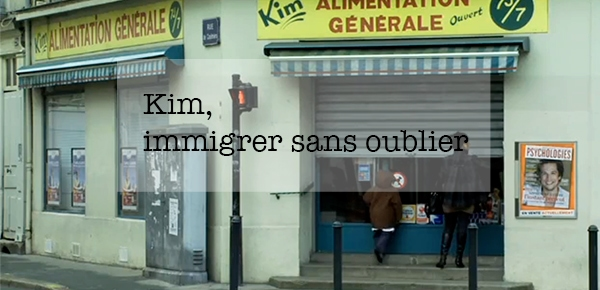 Kim, immigrer sans oublier