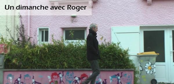 Un dimanche avec Roger